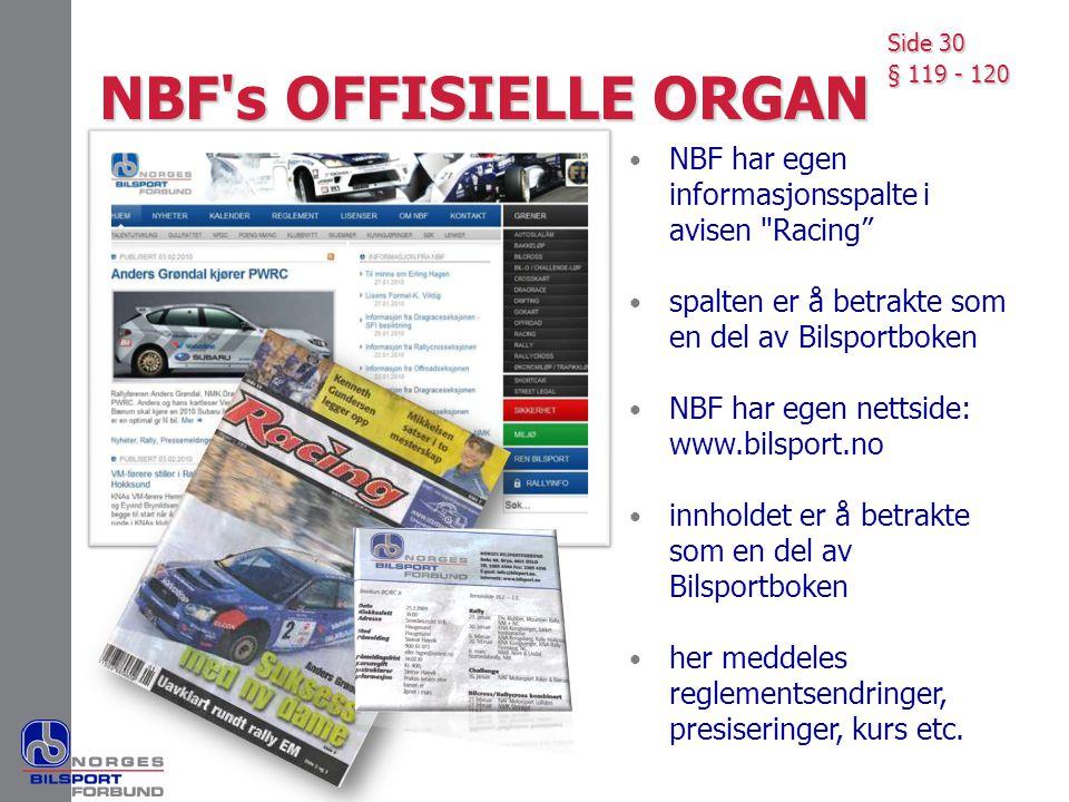 NBF s OFFISIELLE ORGAN Side 30. § 119 - 120. NBF har egen informasjonsspalte i avisen Racing spalten er å betrakte som en del av Bilsportboken.