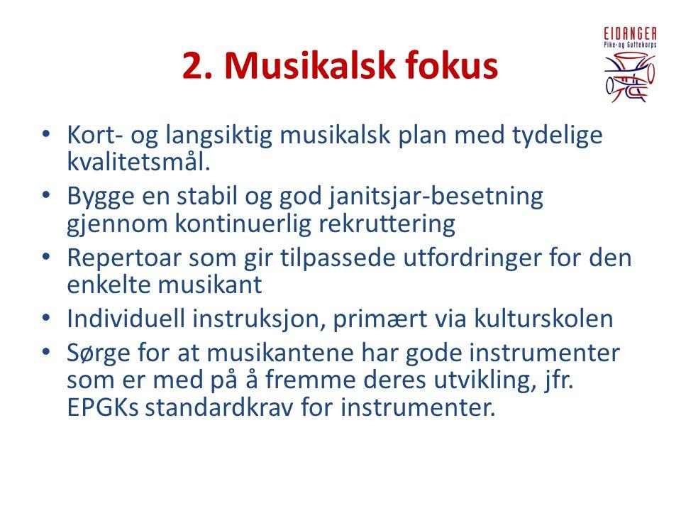 2. Musikalsk fokus Kort- og langsiktig musikalsk plan med tydelige kvalitetsmål.