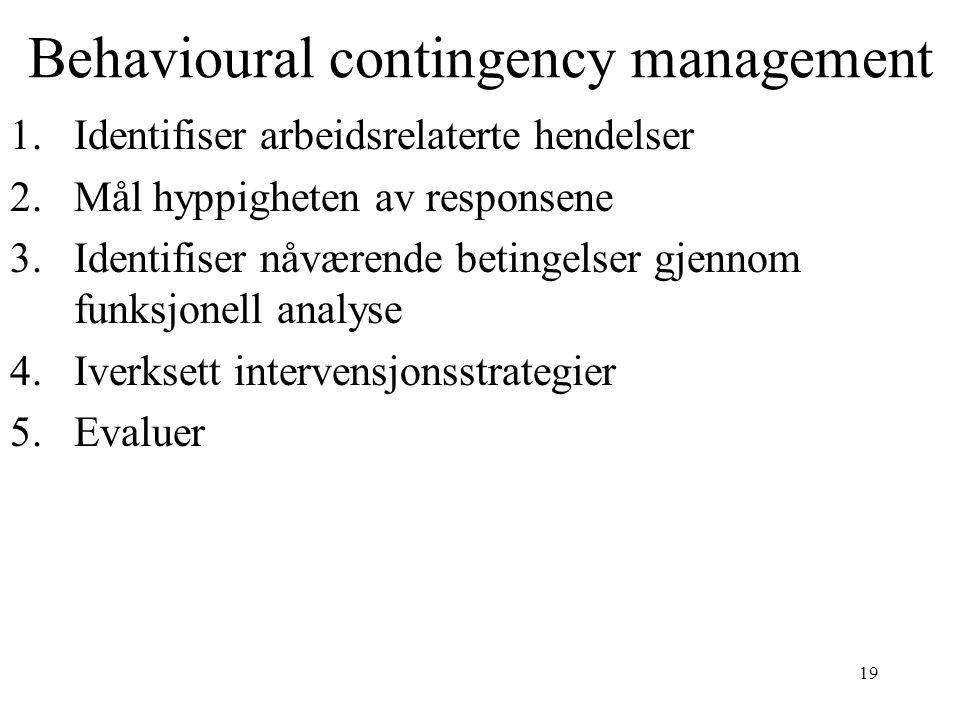 Behavioural contingency management