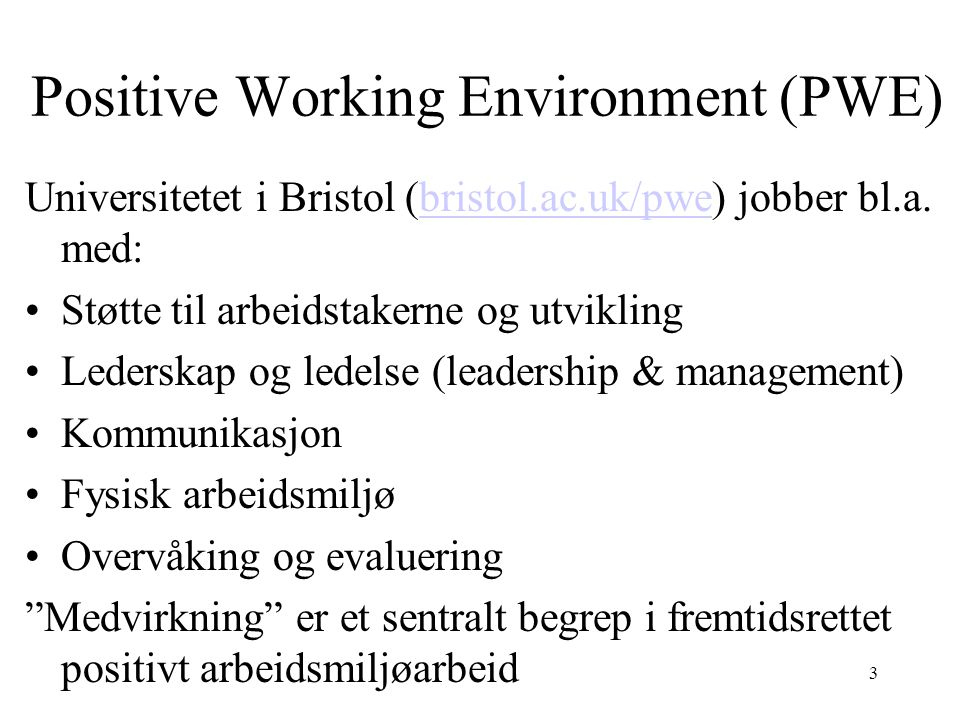 Positive Working Environment (PWE)