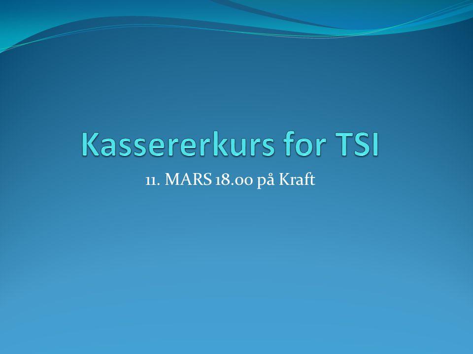 Kassererkurs for TSI 11. MARS 18.00 på Kraft