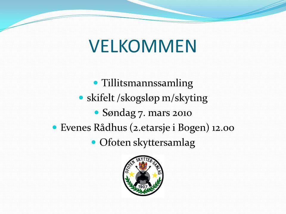 VELKOMMEN Tillitsmannssamling skifelt /skogsløp m/skyting