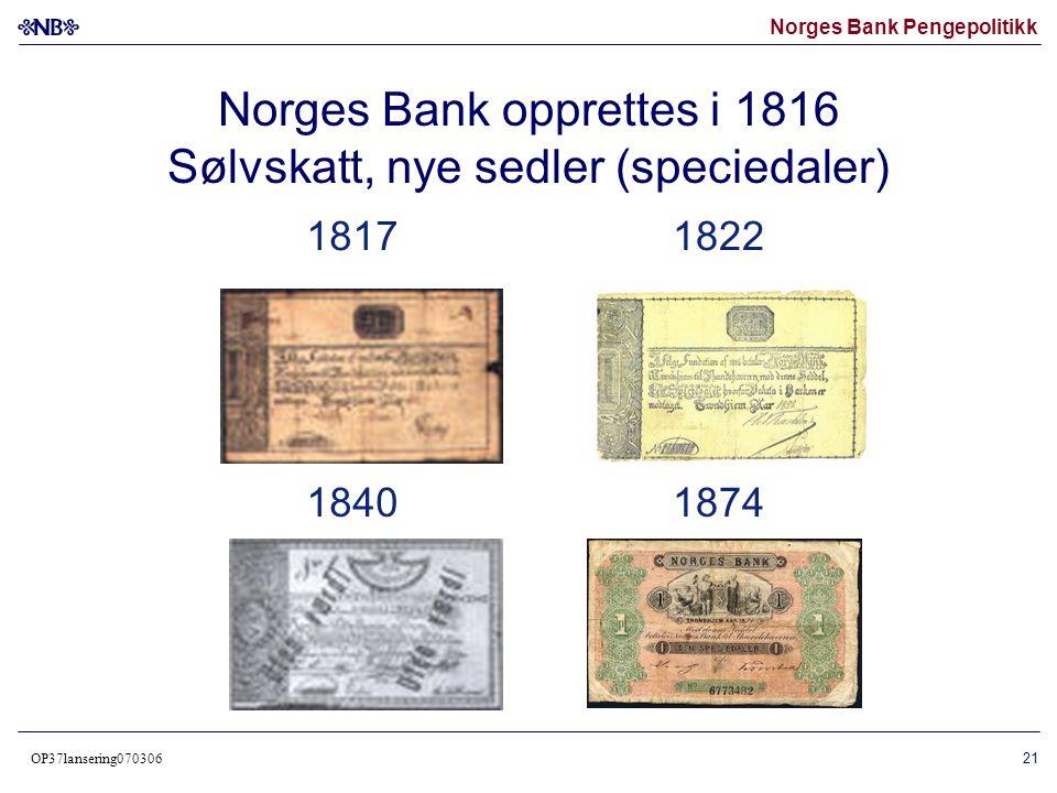 Norges Bank opprettes i 1816 Sølvskatt, nye sedler (speciedaler)