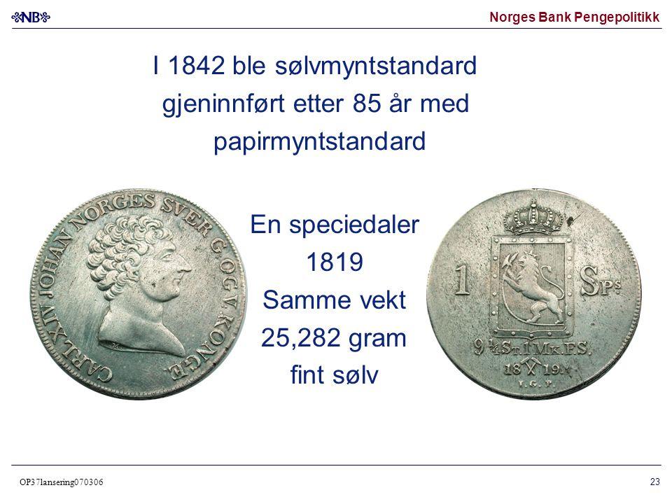 I 1842 ble sølvmyntstandard gjeninnført etter 85 år med