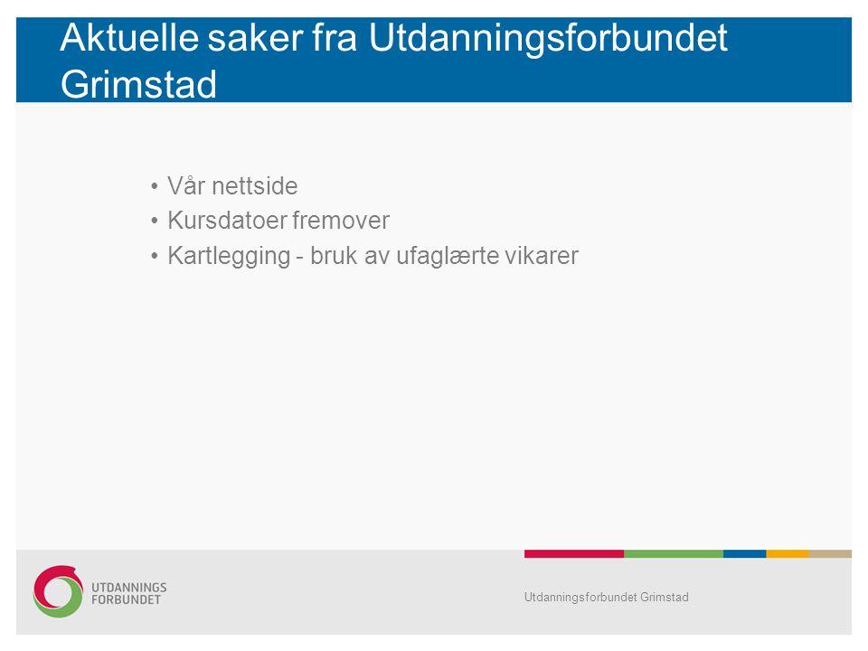 Aktuelle saker fra Utdanningsforbundet Grimstad