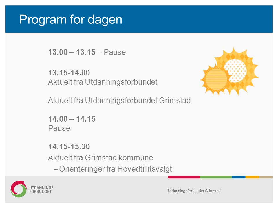 Program for dagen 13.00 – 13.15 – Pause