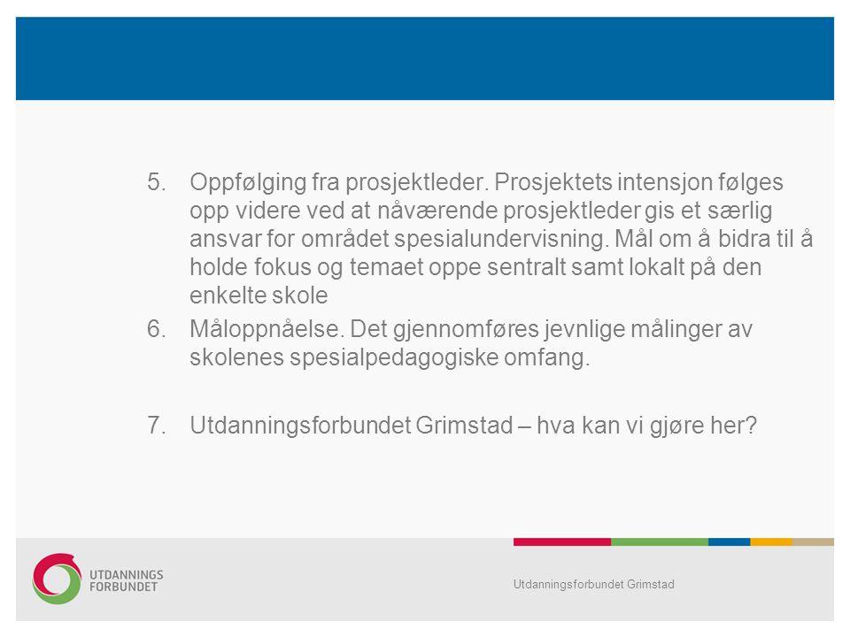 7. Utdanningsforbundet Grimstad – hva kan vi gjøre her