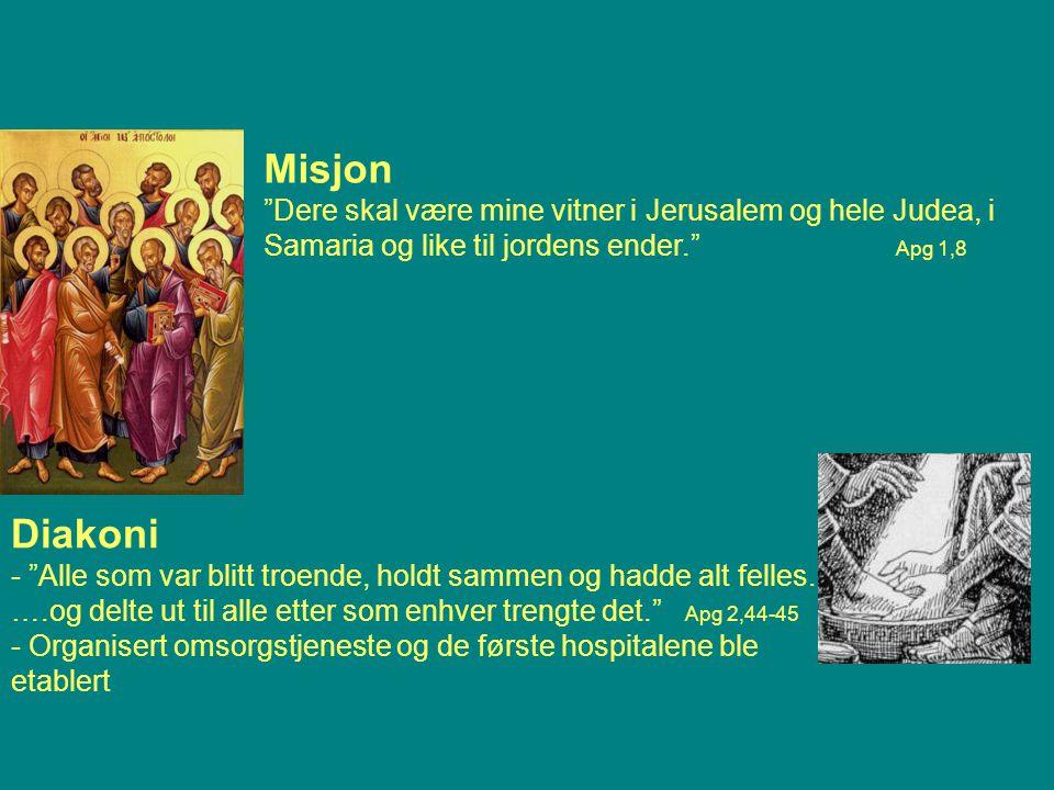 Misjon Dere skal være mine vitner i Jerusalem og hele Judea, i Samaria og like til jordens ender. Apg 1,8.