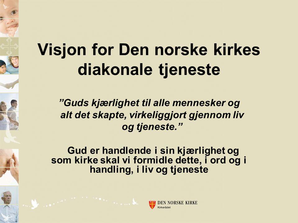 Visjon for Den norske kirkes diakonale tjeneste