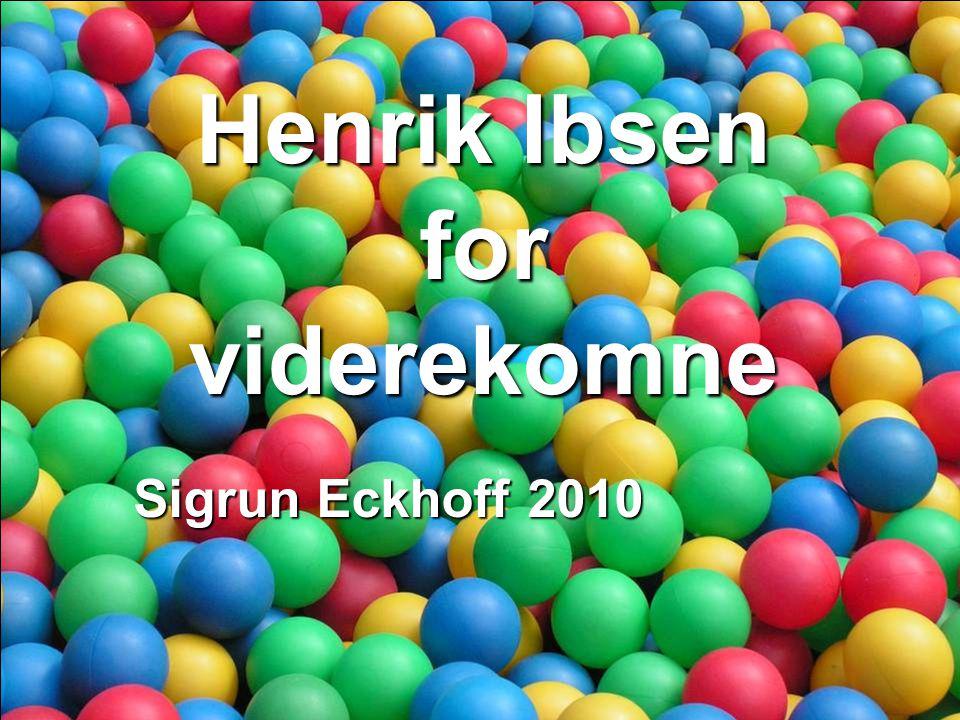 Henrik Ibsen for viderekomne