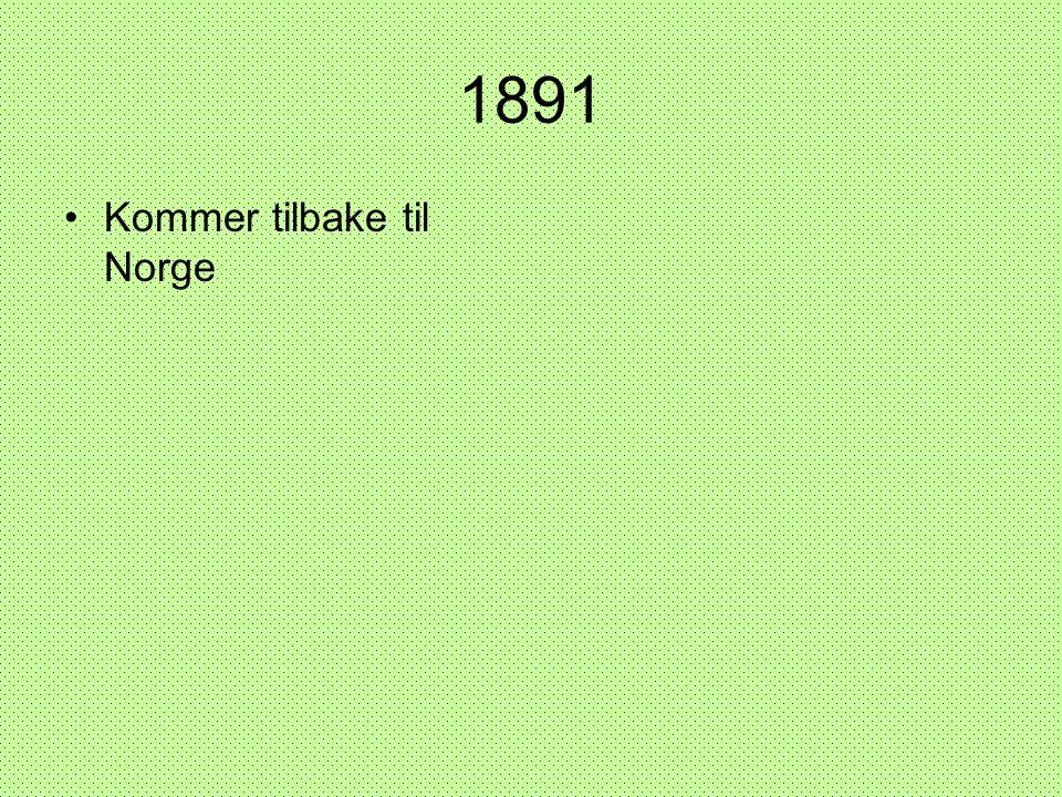 1891 Kommer tilbake til Norge