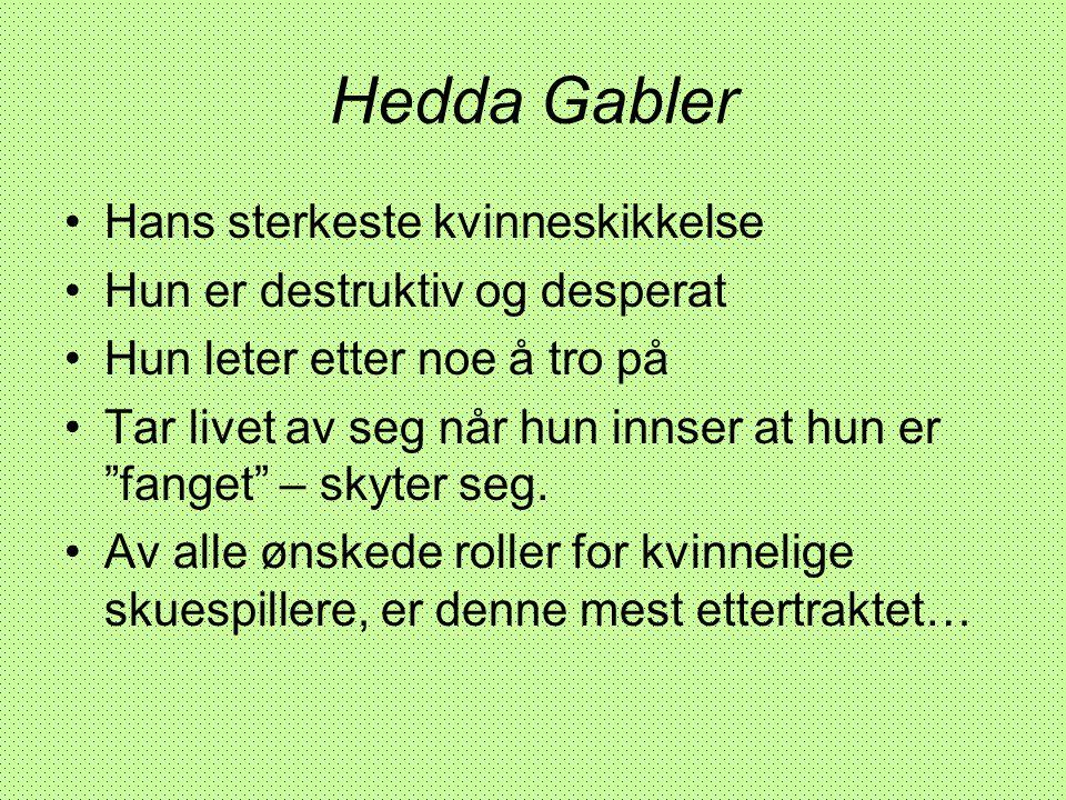 Hedda Gabler Hans sterkeste kvinneskikkelse