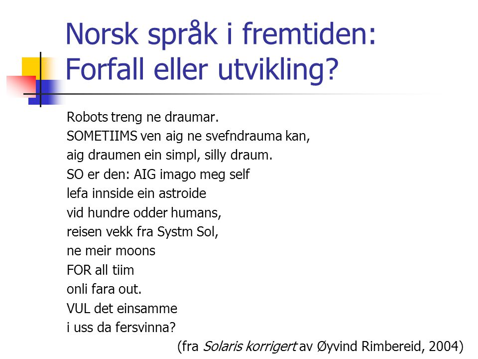 Norsk språk i fremtiden: Forfall eller utvikling