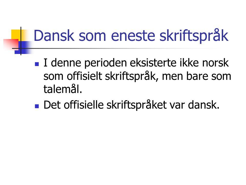 Dansk som eneste skriftspråk