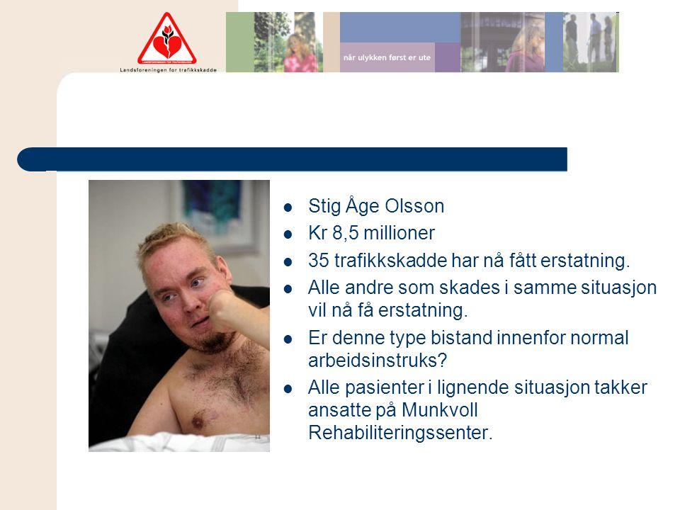 Stig Åge Olsson Kr 8,5 millioner. 35 trafikkskadde har nå fått erstatning. Alle andre som skades i samme situasjon vil nå få erstatning.