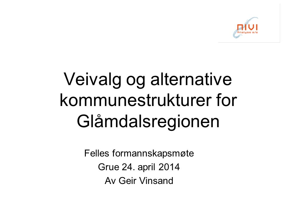 Veivalg og alternative kommunestrukturer for Glåmdalsregionen