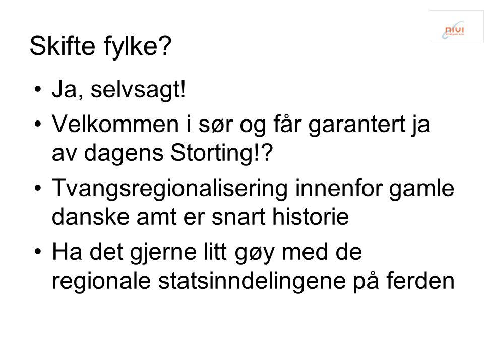 Skifte fylke Ja, selvsagt!