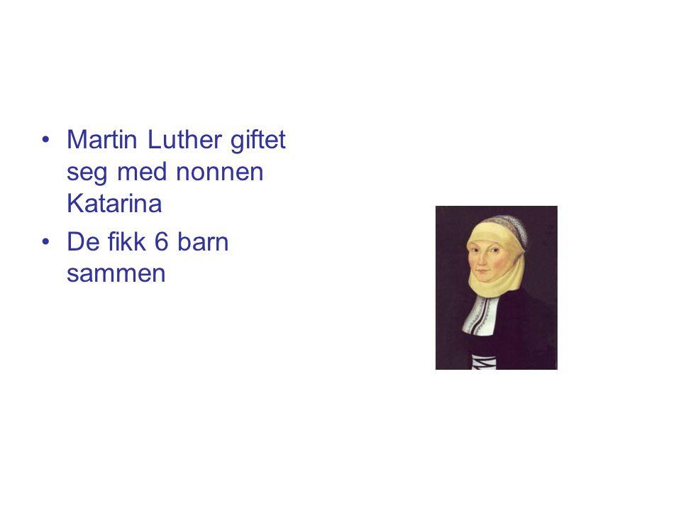 Martin Luther giftet seg med nonnen Katarina