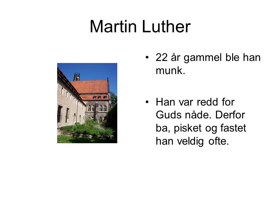 Martin Luther 22 år gammel ble han munk.