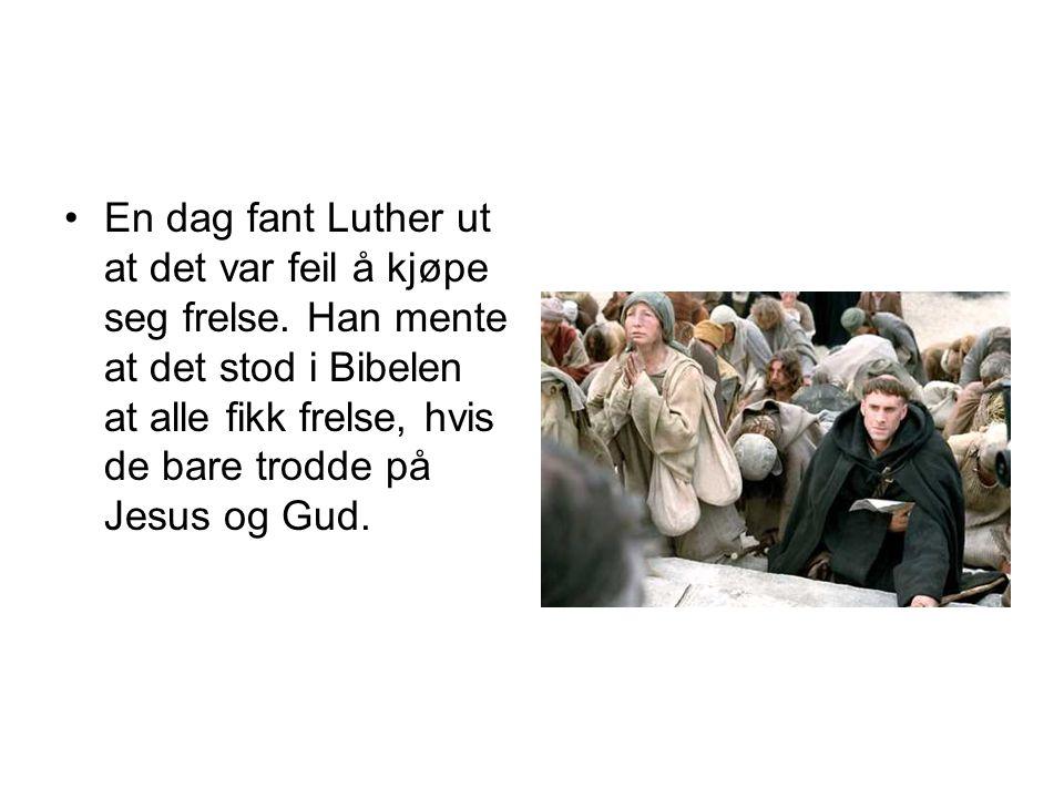 En dag fant Luther ut at det var feil å kjøpe seg frelse