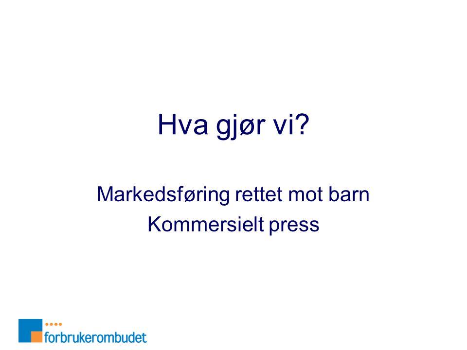 Markedsføring rettet mot barn Kommersielt press