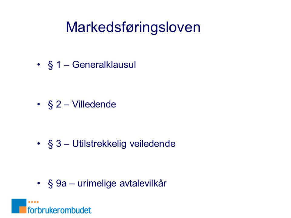 Markedsføringsloven § 1 – Generalklausul § 2 – Villedende