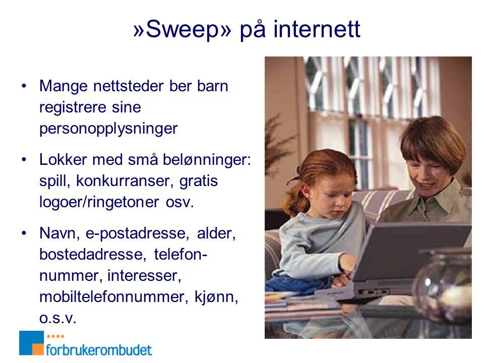 »Sweep» på internett Mange nettsteder ber barn registrere sine personopplysninger.