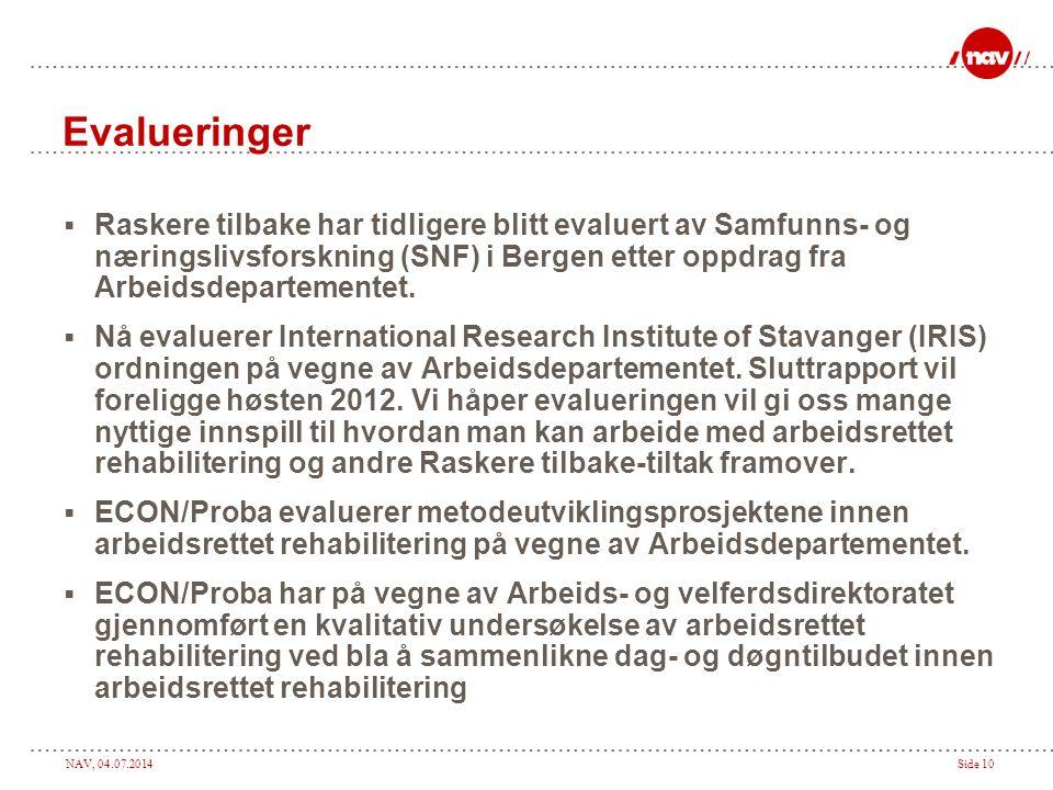 Evalueringer Raskere tilbake har tidligere blitt evaluert av Samfunns- og næringslivsforskning (SNF) i Bergen etter oppdrag fra Arbeidsdepartementet.