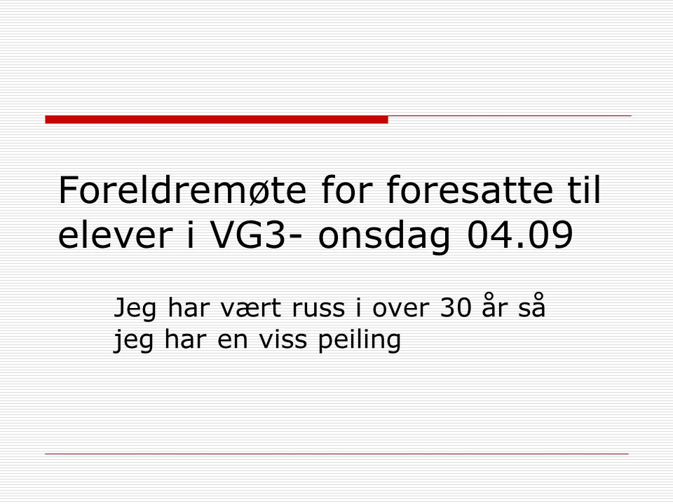 Foreldremøte for foresatte til elever i VG3- onsdag 04.09