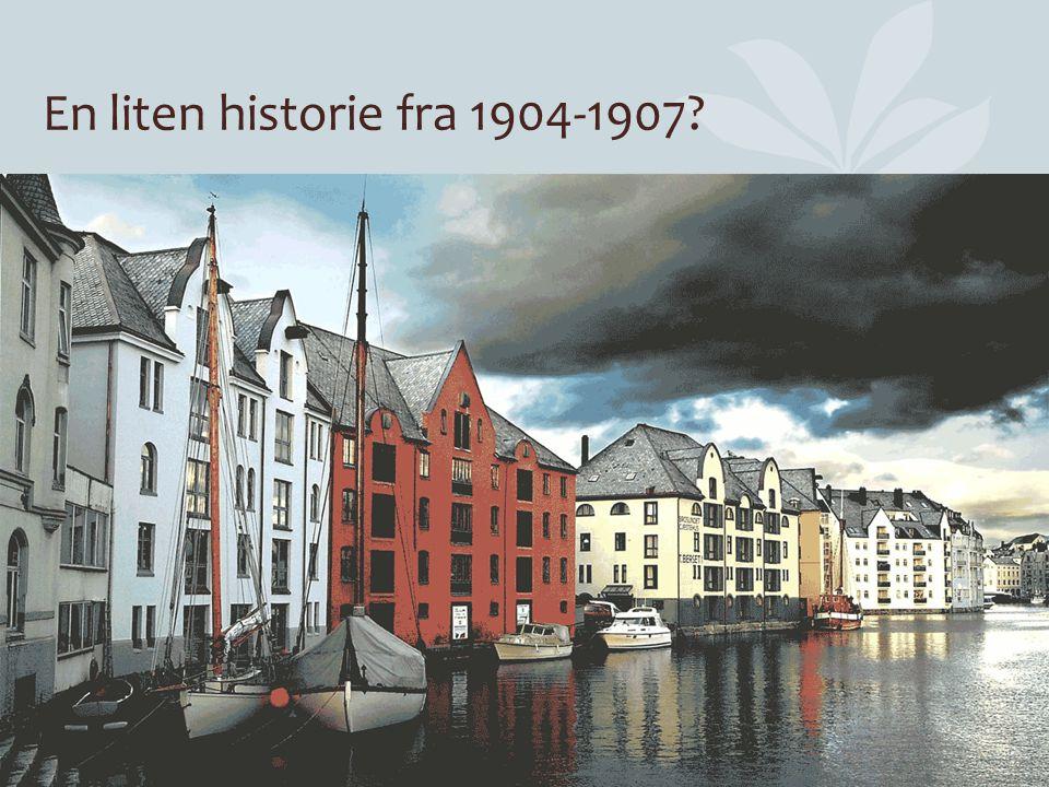 En liten historie fra 1904-1907