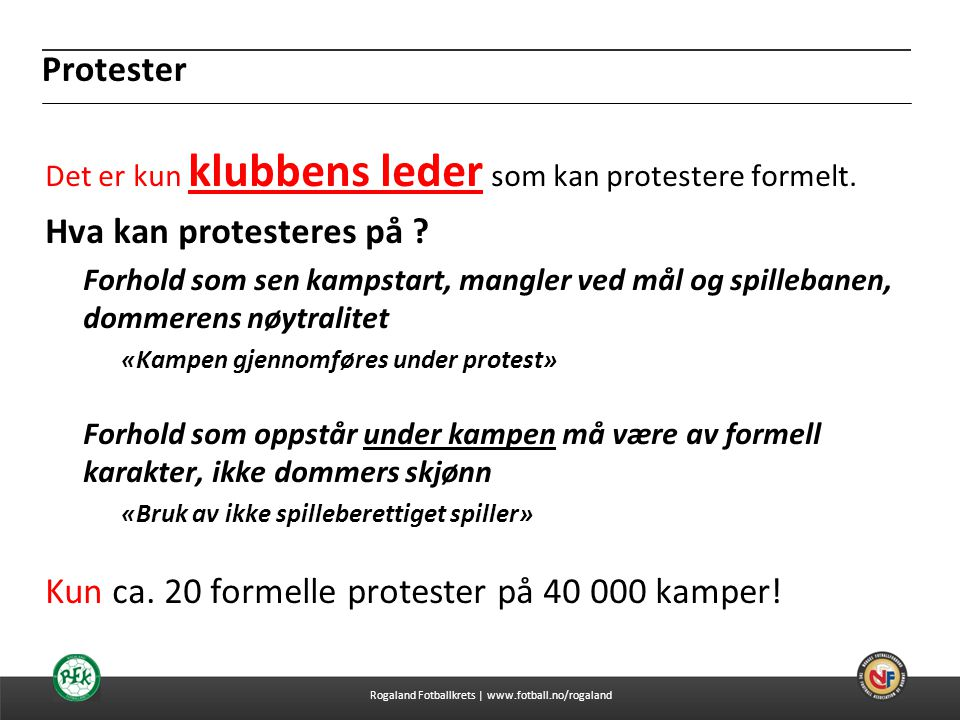 Kun ca. 20 formelle protester på 40 000 kamper!