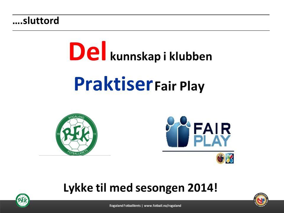 Del kunnskap i klubben Praktiser Fair Play