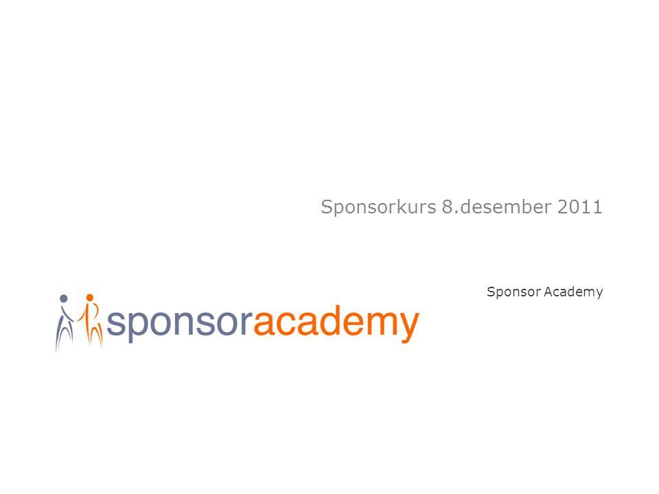 Sponsorkurs 8.desember 2011 Sponsor Academy