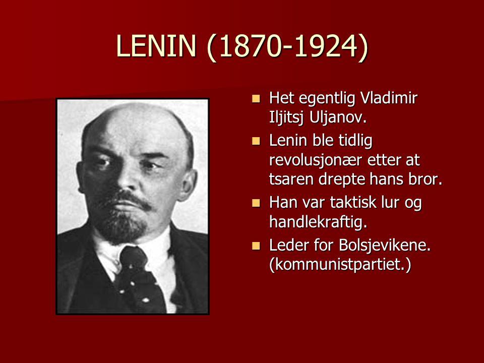 LENIN (1870-1924) Het egentlig Vladimir Iljitsj Uljanov.