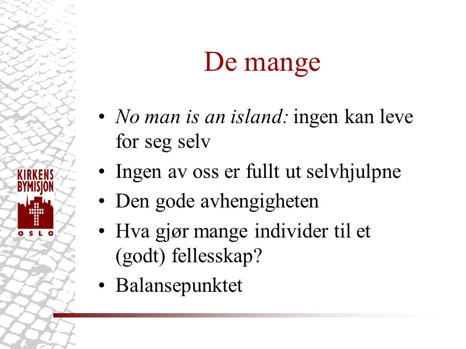 De mange No man is an island: ingen kan leve for seg selv
