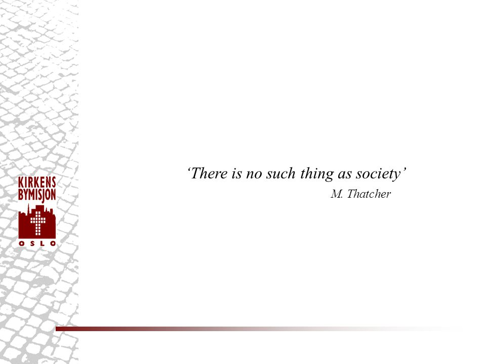 'There is no such thing as society'