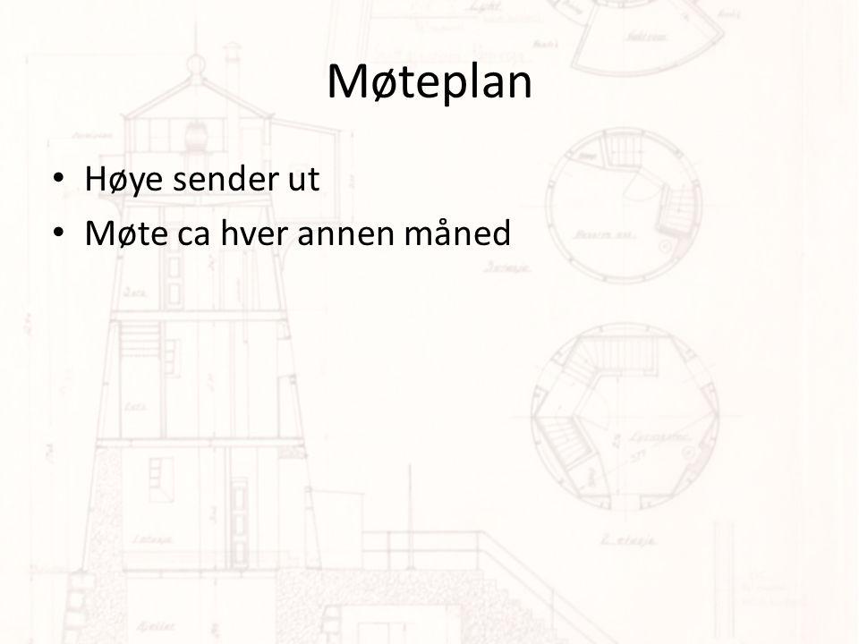 Møteplan Høye sender ut Møte ca hver annen måned