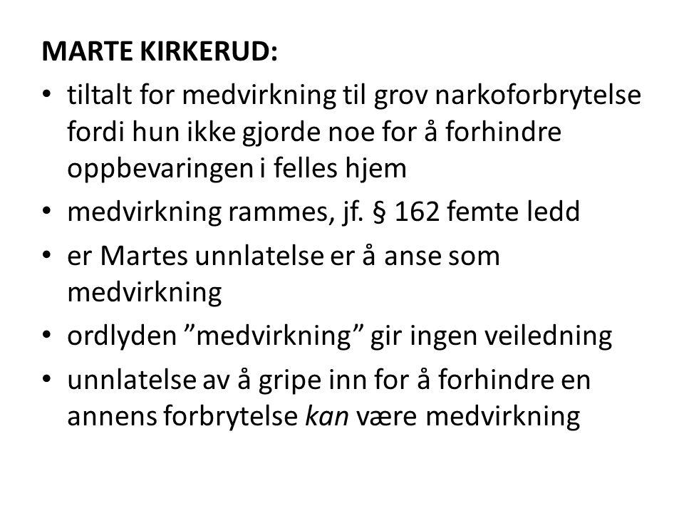 MARTE KIRKERUD: tiltalt for medvirkning til grov narkoforbrytelse fordi hun ikke gjorde noe for å forhindre oppbevaringen i felles hjem.