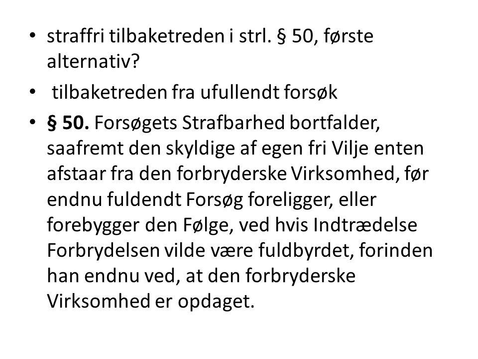 straffri tilbaketreden i strl. § 50, første alternativ