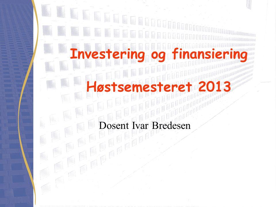 Investering og finansiering Høstsemesteret 2013