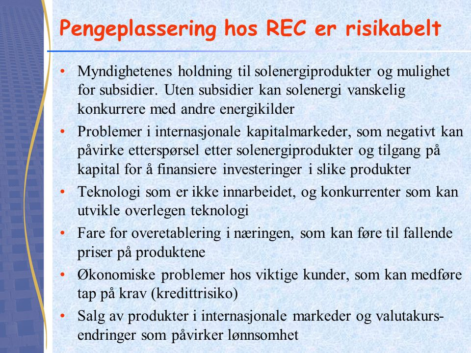 Pengeplassering hos REC er risikabelt