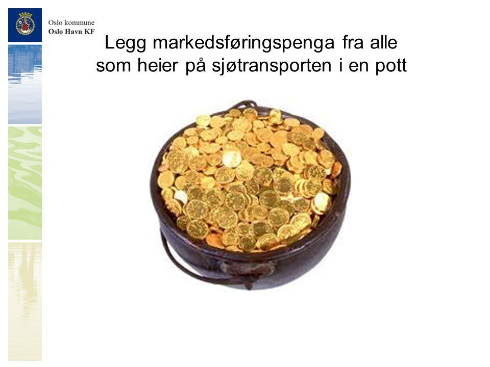 Legg markedsføringspenga fra alle som heier på sjøtransporten i en pott