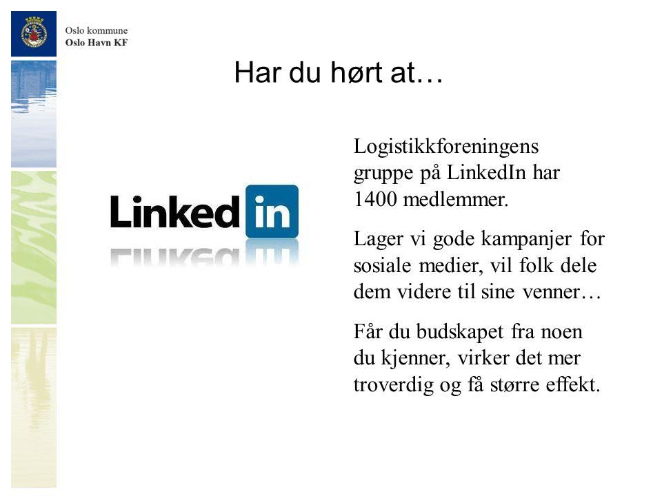 Har du hørt at… Logistikkforeningens gruppe på LinkedIn har 1400 medlemmer.