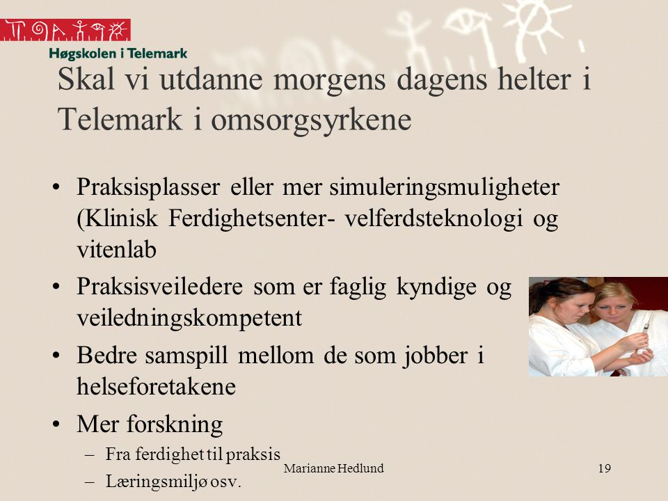 Skal vi utdanne morgens dagens helter i Telemark i omsorgsyrkene