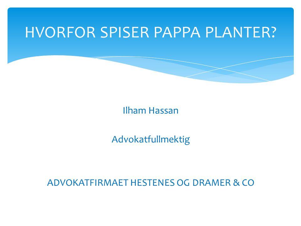 HVORFOR SPISER PAPPA PLANTER