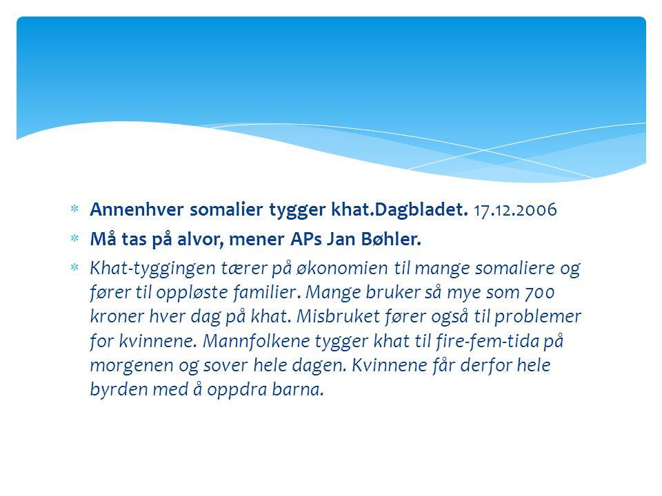 Annenhver somalier tygger khat.Dagbladet. 17.12.2006