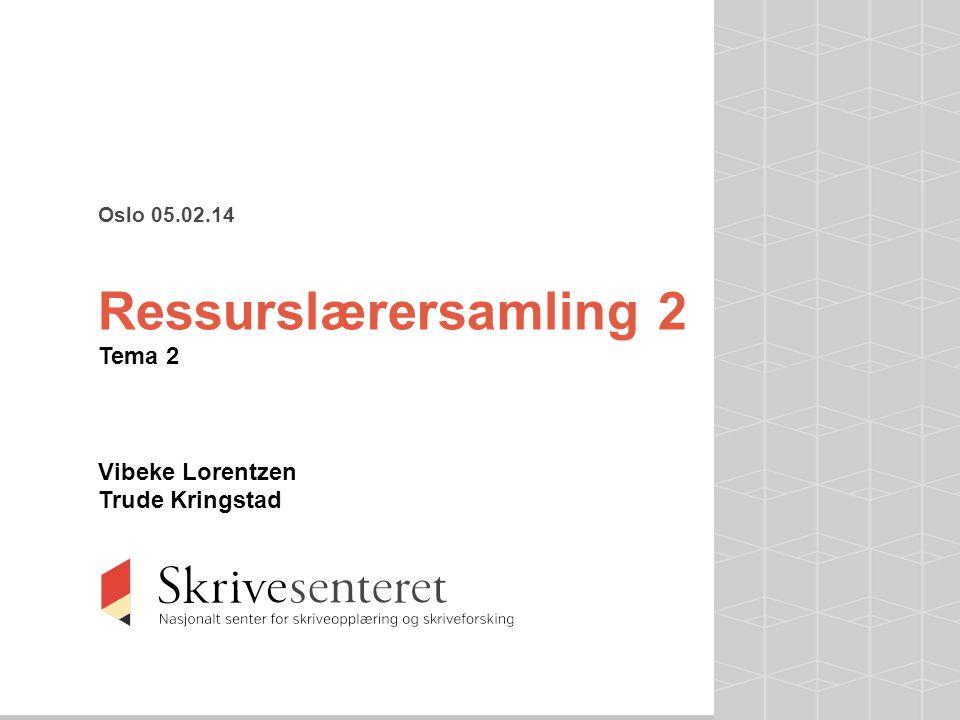 Ressurslærersamling 2 Tema 2 Vibeke Lorentzen Trude Kringstad