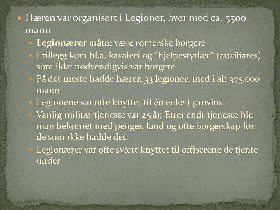 Hæren var organisert i Legioner, hver med ca. 5500 mann