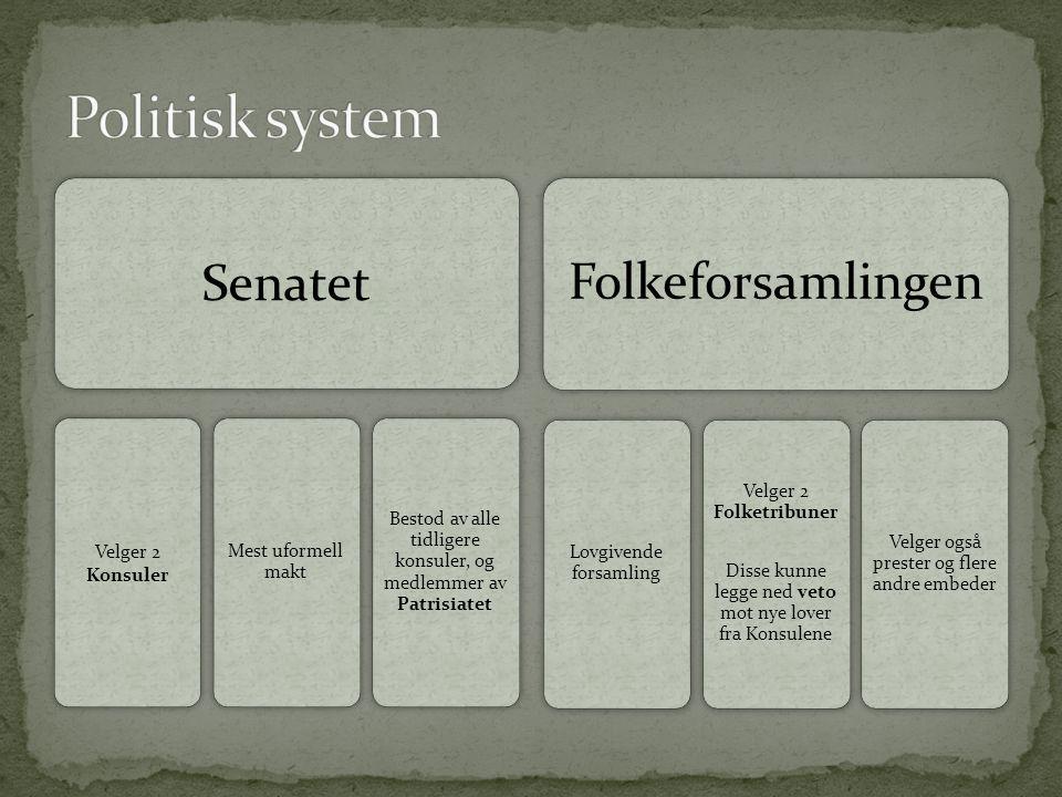 Politisk system Senatet Folkeforsamlingen Velger 2 Folketribuner