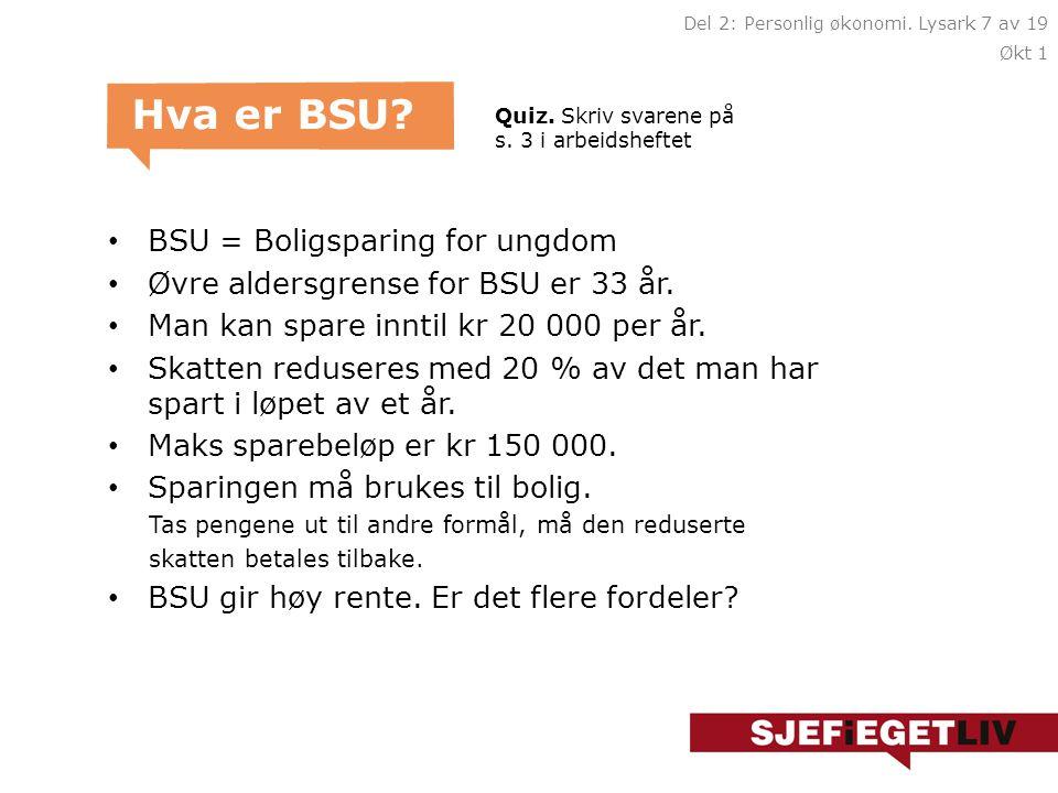 BSU-quiz Del 2: Personlig økonomi. Lysark 6 av 19 Økt 1